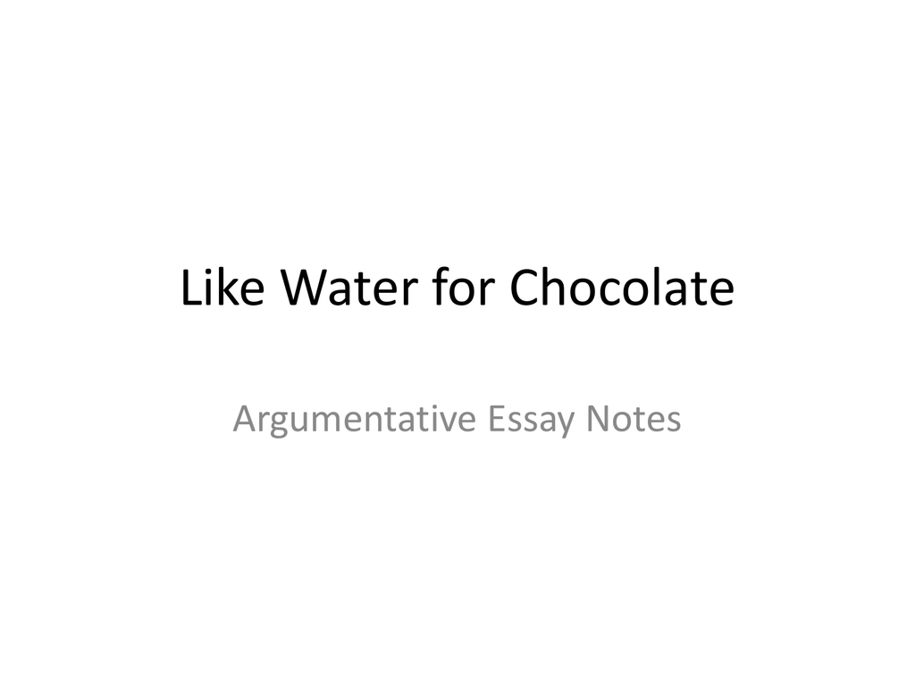 like water for chocolate argumentative essay notes