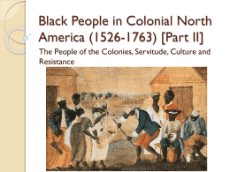 Black People in Colonial North America (1526-1763) [Part II]