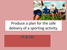Produce a plan for the safe delivery of a sporting activity.