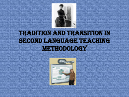 Tradition and Transition in Second Language