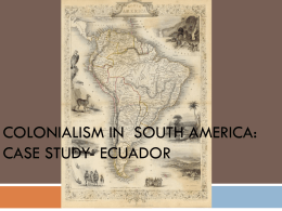 Colonialism in South America: Case Study