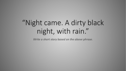 Night came. A dirty black night, with rain.