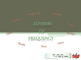 FREQUENCY ADVERBS ANSWER THE QUESTION