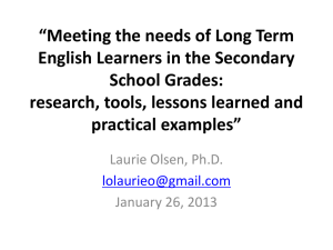 """Meeting the needs of Long Term English Learners in the Secondary"