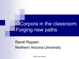 Corpora in the classroom: Forging new paths (TESOL 09)