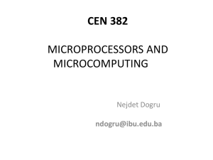 CEN 382 MICROPROCESSORS AND MICROCOMPUTING