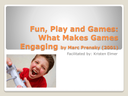(Prensky, 2001) Games are