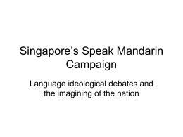 Singapore`s Speak Mandarin Campaign: Language Ideological
