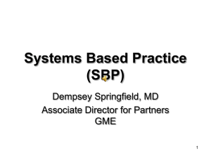 Practice Based Learning (PBL) Systems Based Practice (SBP)