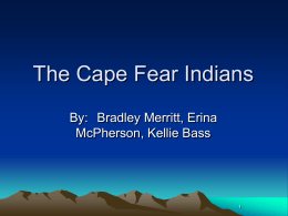The Cape Fear Indians (Erina, Kellie, Bradley)