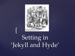 Setting in `Jekyll and Hyde`