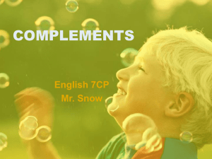 COMPLEMENTS: Direct Object & Indirect Objects