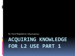 Acquiring knowledge for l2 use