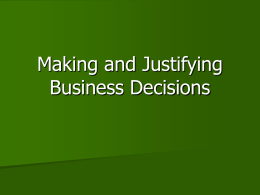 Making and Justifying Business Decisions