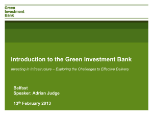 Slides from Adrian Judge, Green Investment Bank