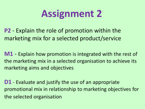 P2 - Explain the role of promotion within the marketing mix for a
