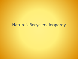 Nature`s Recyclers Jeopardy Review