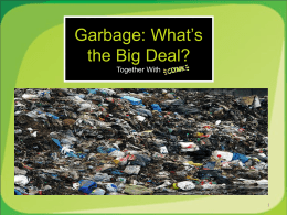Garbage: What`s the big deal?