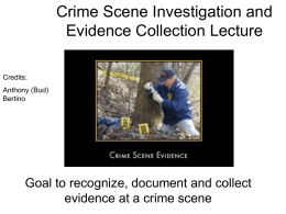 Crime Scene Investigation and Evidence Collection Lecture