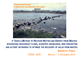 It Takes a Method to Recover Matter and Energy from Wastes