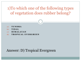 1)To which one of the following types of vegetation does rubber