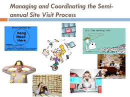 Managing and Coordinating the Semi-annual Site Visit