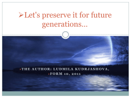 Let`s preserve it for future generations*