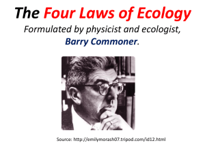 The Four Laws of Ecology Formulated by physicist and ecologist