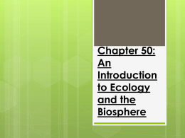 Chapter 50: An Introduction to Ecology and the Biosphere