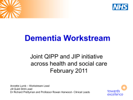 Delivering the benefits of Dementia QIPP and JIP