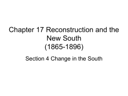 Chapter 17 Reconstruction and the New South (1865