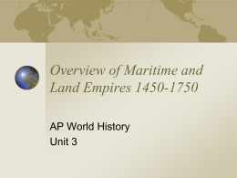 Overview of Maritime and Land Empires 1450-1750