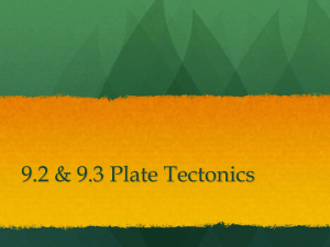 9.2 & 9.3 Plate Tectonics and Actions