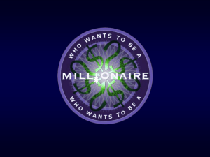 1.2 Who Wants to Be a Millionaire