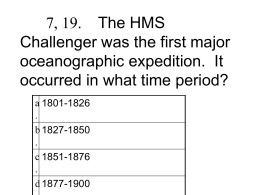 PowerPoint Presentation - 7, 19. The HMS Challenger was the first