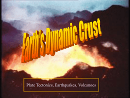 Unit 4 - Dynamic Crust Earthquakes & Volcanoes