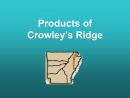 Products of Crowley`s Ridge