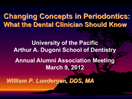 Island Dental Colloquium Changing Concepts in Periodontics: What