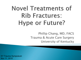 Novel Treatments of Rib Fractures * Hype or Future?