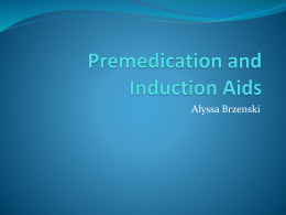 Premedication and Induction Aids