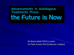 Advancements in Autologous Treatments Prove