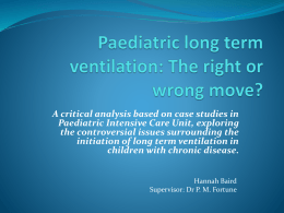Paediatric long term ventilation: The right or wrong move?