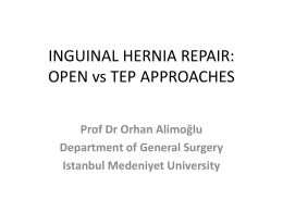 INGUINAL HERNIA REPAIR: OPEN vs TEP APPROACHES