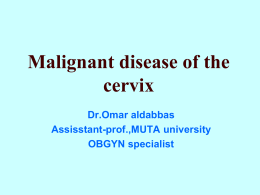 Malignant disease of the cervix
