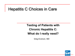 Testing of Patients with Chronic Hepatitis C: What do I really Need?