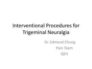 Interventional_Procedures_for_Trigeminal_Neuralgia by Dr