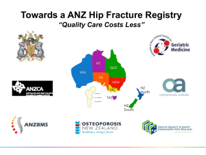 Towards a ANZ Hip Fracture Registry *Quality Care Costs Less