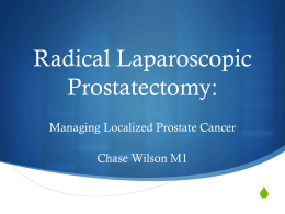 Radical Laparoscopic Prostatectomy: Managing Localized Prostate