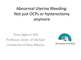 Abnormal Uterine Bleeding: Not just OCPs and hysterectomies