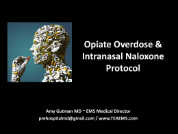 Opiate Overdose & Intranasal Naloxone Protocol Amy